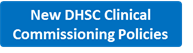New DHSC Clinical Commissioning Policies Button