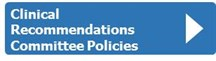 Clinical Recommendations Committee Policies
