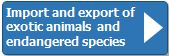 Import and export of exotic animals and endangered species