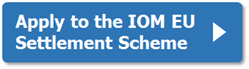 Apply to the IOM EU Settlement Scheme
